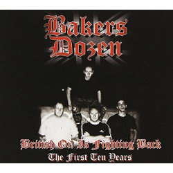 Bakers Dozen - British Oi! Is Fighting Back (the First Ten Years) CD Digipack