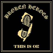 "Broken Heroes - This is Oi! 12"" LP (300 copies) Black or Gold vinyl"