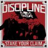 Discipline - Stake Your Claim CD