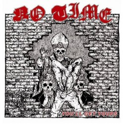 No Time - You'll Get Yours + demo CD (Linited 300)