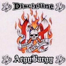 Discipline/Argy Bargy - 100% Thug Rock CD