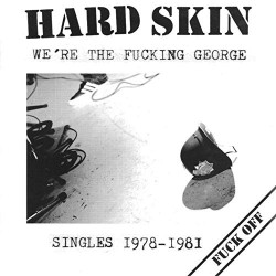 Hard Skin - We`re The Fucking George CD