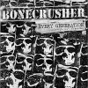 Bonecrusher - Every Generation CD