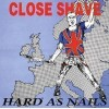 "Close Shave - hard As Nails 12"" LP (300 copies only Blood red vinyl)"