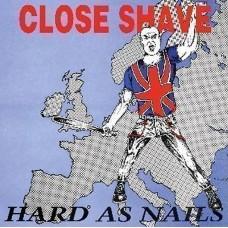 """Close Shave - hard As Nails 12"""" LP"""