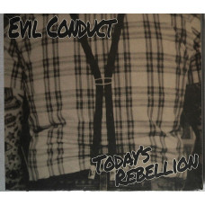 Evil Conduct - Today`s Rebellion CD