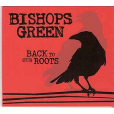 Bishops Green - Back To Our Roots CD
