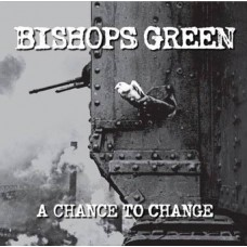 Bishops Green - A Chance to Change CD