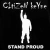 Citizen Keyne - Stand Proud CD