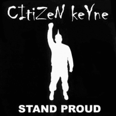 Citizen Keyne - Stand Proud CD
