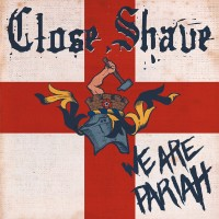 Close Shave - We Are Pariah CD (20/02/19)