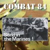 """Combat 84 - Send In The Marines 12"""" LP kelly Green or Piss Yellow Vinyl in stock 6/10/20"""