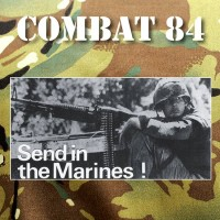 "Combat 84 - Send In The Marines 12"" LP kelly Green or Piss Yellow Vinyl"