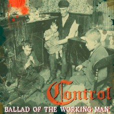 Control - Ballad of the Working Man CD Digipack