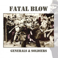 Fatal Blow - Generals and Soldiers CD