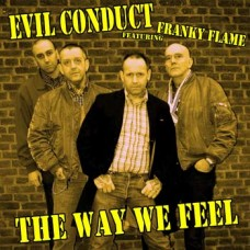Evil Conduct/Franky Flame - The Way We Feel CD