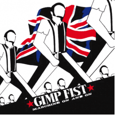 Gimp Fist - Marching On And On CD