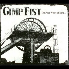 Gimp Fist - The Place Where I Belong CD
