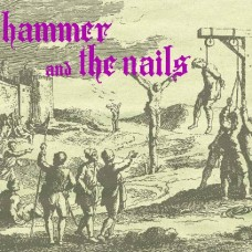 Hammer and The Nails - S/T CD Digipack (ltd 250 copies)