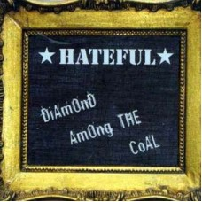 Hateful - Diamond Among The Coal CD