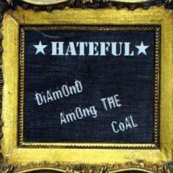 Hateful - Diamond Among The Coal CD