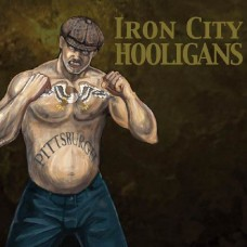 Iron City Hooligans - Pittsburgh CD Digipack (ltd 250 copies)