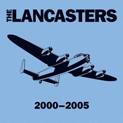The Lancasters - 2000-2005 CD