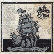 Seaside Rebels - When Their World Ended, Our Story Began CD
