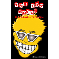 Toy Dolls - From Fulwell to Fukuoka (book)