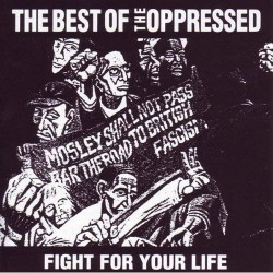 "The Oppressed - Fight For Your Life - The Best Of The Oppressed 12"" LP Limited UV gloss sleeve/download code (Neon Orange vinyl and Black vinyl)"