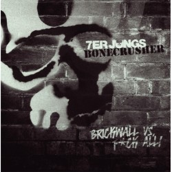 "7er Jungs / Bonecrusher - Brickwall vs Fuck All 7"" split EP"