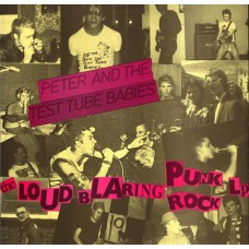 "Peter And The Test Tube Babies - The Loud, Blaring Punk Rock LP 12"" Vinyl LP"