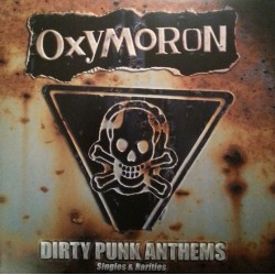 """Oxymoron - Dirty Punk Anthems (Singles and Rarities) 12"""" double LP gatefold sleeve"""