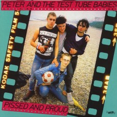 """Peter And The Test Tube Babies - Pissed And Proud 12"""" vinyl LP"""