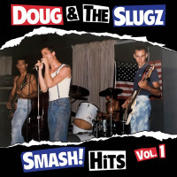 "Doug & The Slugz - Smash Hits Vol 1 CD plus Just Another battle 7"" EP bonus tracks"