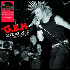 "G.B.H. - Give Me Fire : Live at the Showplace Dover NJ. July 17th 1983 12"" LP Black Vinyl"