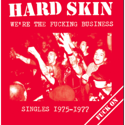 "Hard Skin - We`re The Fucking Business - Singles 1975/1977 12"" LP"