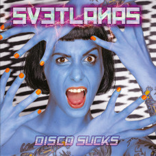 "Svetlanas - Disco Sucks 12"" LP Pink Vinyl"