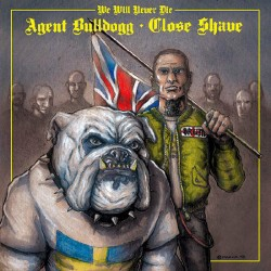 "Close Shave/Agent Bulldogg - We Will never Die 7""EP Black vinyl"