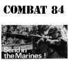 "Combat 84 - Send In The Marines 12"" LP (Black vinyl)"