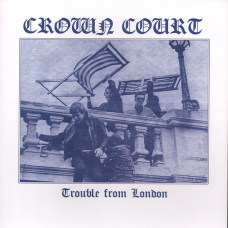 "Crown Court - Trouble From London 7"" (300 copies/white vinyl)"