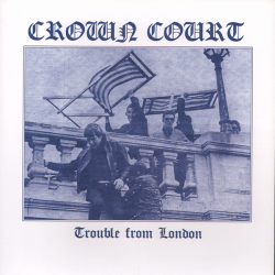 """Crown Court - Trouble From London 7"""" (300 copies/white vinyl)"""