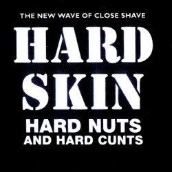 "Hard Skin - Hard Nuts and Hard Cunts 12"" LP"