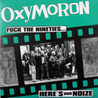 """Oxymoron - Fuck The Nineties....Here`s Our Noize 12"""" LP Classic Black Vinyl (6/4/21)"""