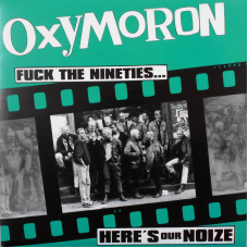 "Oxymoron - Fuck The Nineties....Here`s Our Noize 12"" LP Classic Black Vinyl (6/4/21)"