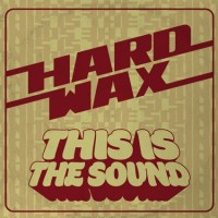 "Hard Wax - This Is The Sound 12"" LP (Oxblood)"