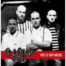 "Crashed Out - This Is Our Music 12"" LP Black Vinyl"