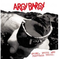 "Argy Bargy - Drink, Drugs and Football Thugs 12"" G/F LP (RELEASE MID SEPTEMBER 2016)"