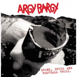 "Argy Bargy - Drink, Drugs and Football Thugs 12"" G/F LP"