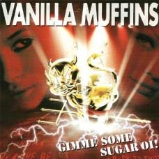 Vanilla Muffins - Gimme Some Sugar Oi! CD Digipack